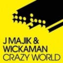 J Majik And Wickaman - Crazy World (The Brookes Brothers Remix)