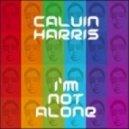 Calvin Harris -  I'm Not Alone (Feat Cast DnB)