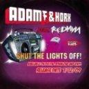 Adam F & Horx Feat. Redman - Shut The Lights Off (Adam F & Sigma D'n'b Remix )