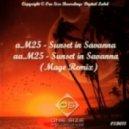 M25 - Sunset In Savanna (Mage Remix)