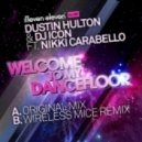 Dj Icon & Dustin Hulton Feat. Nikki Carabello - Welcome To My Dancefloor (wireless Mice Remix)