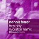 Dennis Ferrer - Hey Hey (riva Starr Paradise Garage Remix)