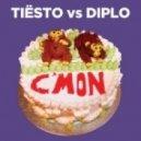 Tiesto vs Diplo - C\'mon (Original Mix)