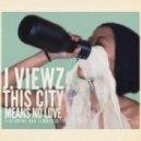 J.viewz - This City Means No Love (Napt Remix)