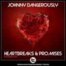 Johnny Dangerously - I Need Your Lovin (Breaks Mix)
