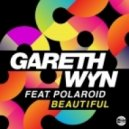 Gareth Wyn Feat. Polaroid - Beautiful (original Mix)