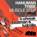 Hanuman Tribe - Muscle Step - B-phreak Remix