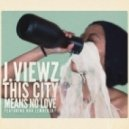 J.viewz - This City Means No Love - S.t. Louder Remix