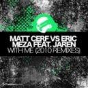 Matt Cerf vs. Eric Meza feat. Jaren - With Me (Alex Lamb Remix)