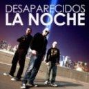 Desaparecidos - La Noche (Loca Version) (Original Mix)