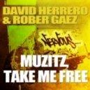 Rober Gaez & David Herrero - Take Me Free (Original Mix)