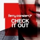 Ferry Corsten - Check It Out (Original Extended Mix)