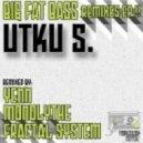 Utku S. - Big Fat Bass (Fractal System Remix)
