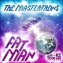 The Mastertrons - Fat Man (Snapcrack & StereoHeroes Remix)