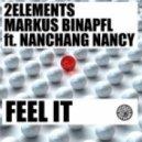 Markus Binapfl aka BIG WORLD, Nanchang Nancy, 2Elements - Feel It (Boris Roodbwoy, Ezzy Safaris Remix)