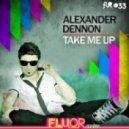 Alexander Dennon - Take Me Up (Original Mix)