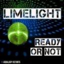 Limelight - Ready Ar Not (Mondo Remix)