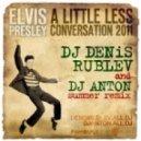 Elvis Presley -  A Little Less Conversation (Dj Denis RUBLEV & DJ ANTON Summer Mix)