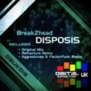 BreakZhead - Disposis (Aggresivnes & FactorFunk Remix)