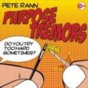 Pete Rann - Purpose Tremor