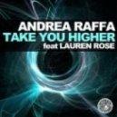 Andrea Raffa and Lauren Rose - Take You Higher (David Jones Remix)