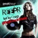 Reepr - Gurls Get Me In Trouble (Original mix)