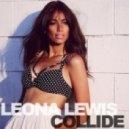 Leona Lewis - Collide (Alex Gaudino & Jason Rooney Remix)