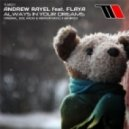 Andrew Rayel, Flaya - Always In Your Dreams (Andrew Rayel 4 AM Mix)