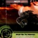Infite - Must Go To Heaven (Original Mix)
