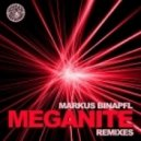 Markus Binapfl aka BIG WORLD - Meganite (Lucas Reyes Remix)