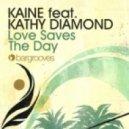 Kathy Diamond, Kaine - Love Saves The Day feat Kathy Diamond (Soul Clap Remix)