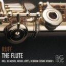 Ruff - The Flute (Bebadim Cosmic Remix)