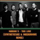 Maroon 5 - This Love (Syntheticsax & MaxiGroove Remix)