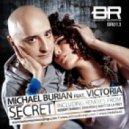 Michael Burian feat. Victoria - Secret (Robert Burian Remix)