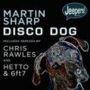 Martin Sharp - Disco Dog (Big Room Mix)