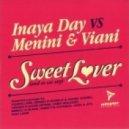 Inaya Day vs. Menini & Viani - Sweet Lover (And So We Said) (Sergio Dangelo & Daniel Chord Remix)