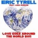 Eric Tyrell feat. Lana Gordon - Love Goes Around The World 2011 (Plastik Funk Remix)