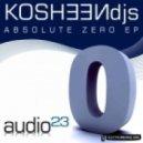 Kosheen Djs - Absolute Zero (Original Mix)