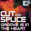 Cut & Splice - Groove Is In The Heart (Dirty Disco Vocal Remix)