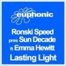 Ronski Speed pres Sun Decade ft. Emma Hewitt - Lasting Light (Jorn Van Deynhoven Remix)