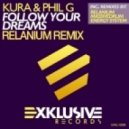 Kura feat. Phill G - Follow Your Dreams (Relanium Instrumental Remix)
