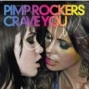 Pimp rockers - crave you
