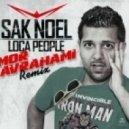 Sak Noel - Loca People (Mor Avrahami Remix)
