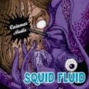 Calamar Audio - Squid Fluid