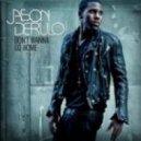 Jason Derulo - Don\'t Wanna Go Home (Mike Rizzo Club Mix)