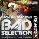 Afghan Headspin - Bad Selection (Mars Remix)