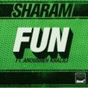 Sharam ft. Anousheh Khalili  - Fun (Funhouse mix)