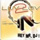 Luv 2 Luv featuring Denise - Hey Mr DJ (Navarone Club mix)