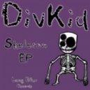 Divkid - Skeleton (Has Remix)