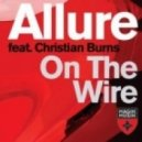 Allure feat. Christian Burns - On The Wire (Original Mix)